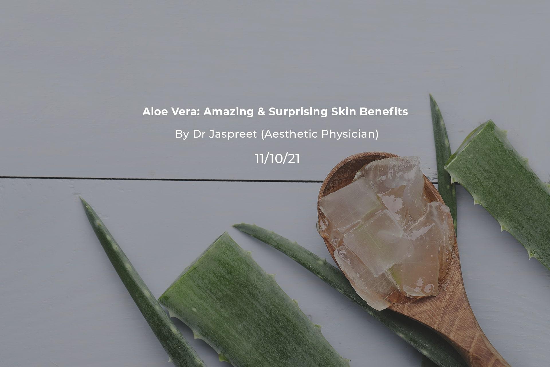 Aloe Vera Amazing & Surprising Skin Benefits